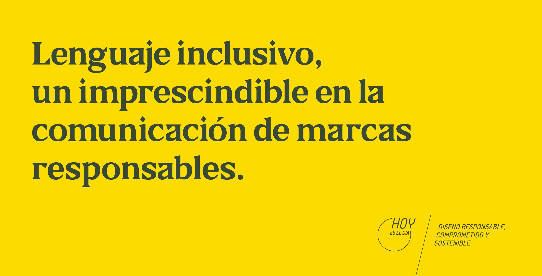 Lenguaje inclusivo para marcas responsables